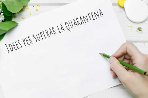 Idees per superar la quarantena